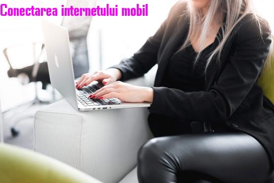 Conectarea internetului mobil